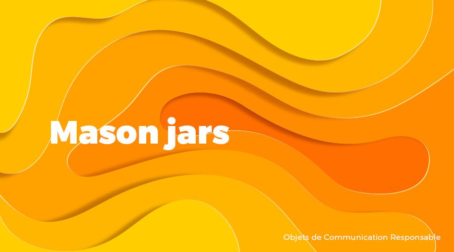 Univers - Mason jars - Goodies responsables - Cadoetik