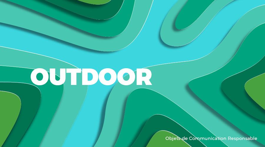 Univers - OUTDOOR - Goodies responsables - Cadoetik