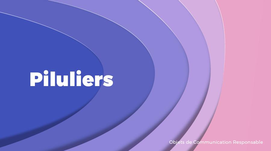Univers - Piluliers - Goodies responsables - Cadoetik