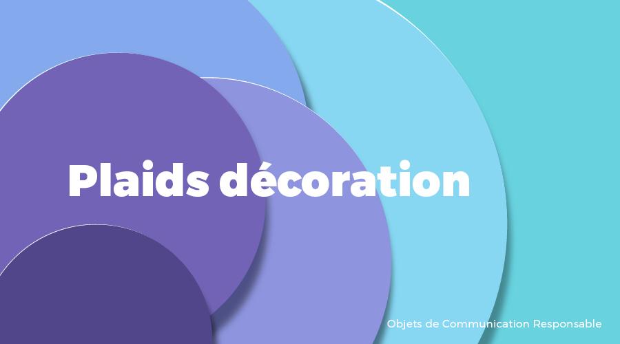 Univers - Plaids décoration - Goodies responsables - Cadoetik