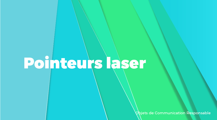Univers - Pointeurs laser - Goodies responsables - Cadoetik