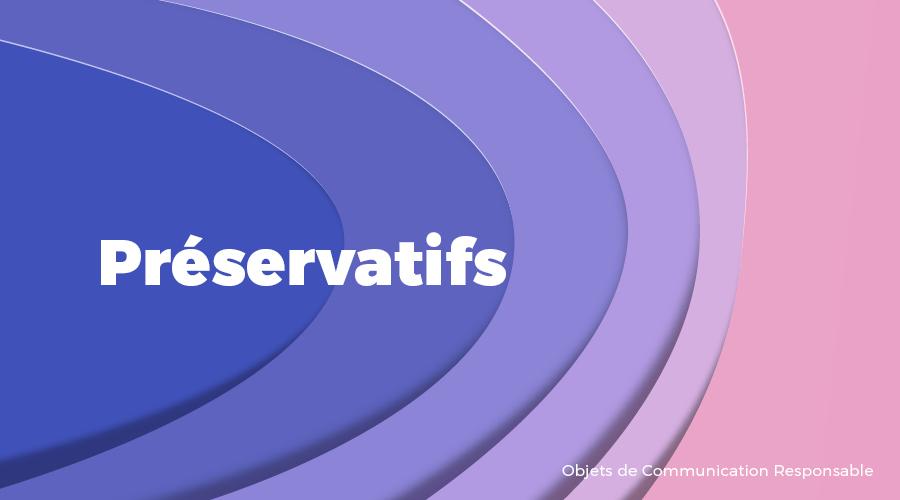 Univers - Préservatifs - Goodies responsables - Cadoetik