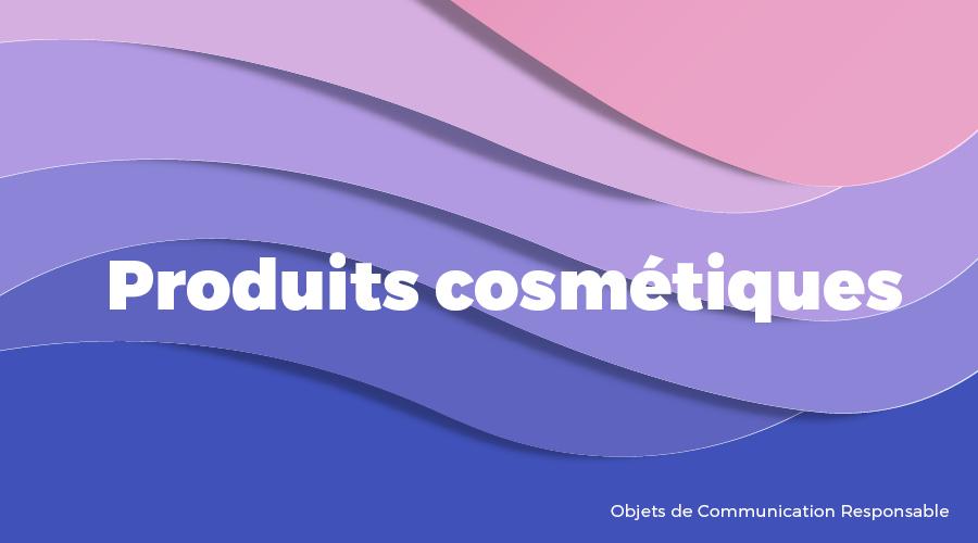Univers - Produits cosmétiques - Goodies responsables - Cadoetik