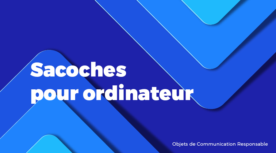 Univers - Sacoches pour ordinateur - Goodies responsables - Cadoetik
