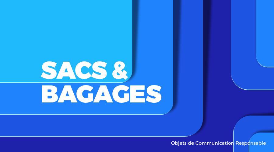 Univers - SACS & BAGAGES - Goodies responsables - Cadoetik