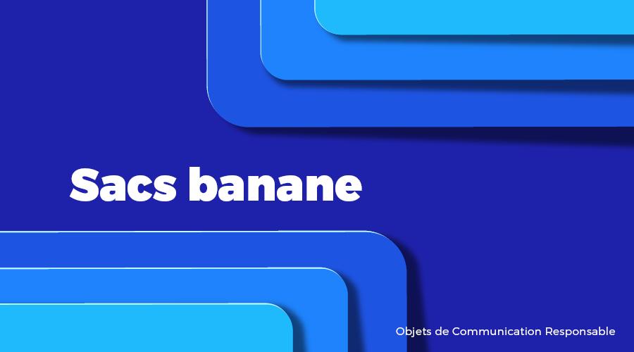 Univers - Sacs banane - Goodies responsables - Cadoetik