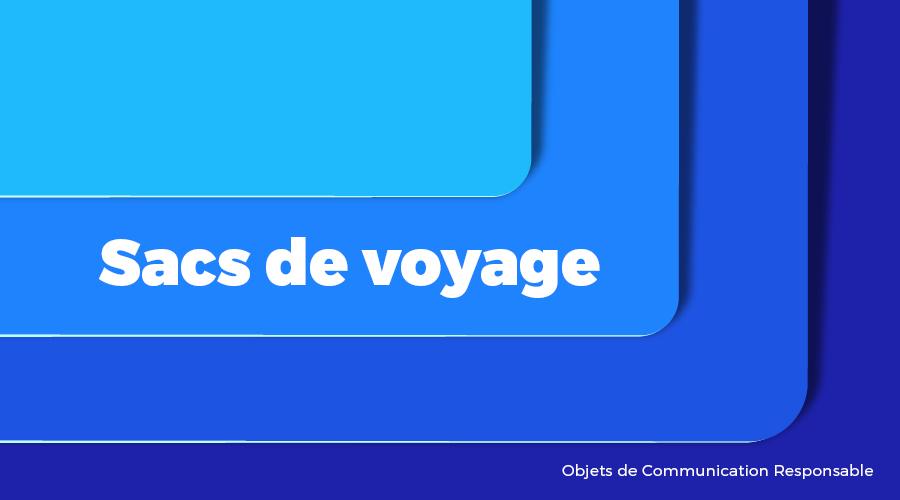 Univers - Sacs de voyage - Goodies responsables - Cadoetik