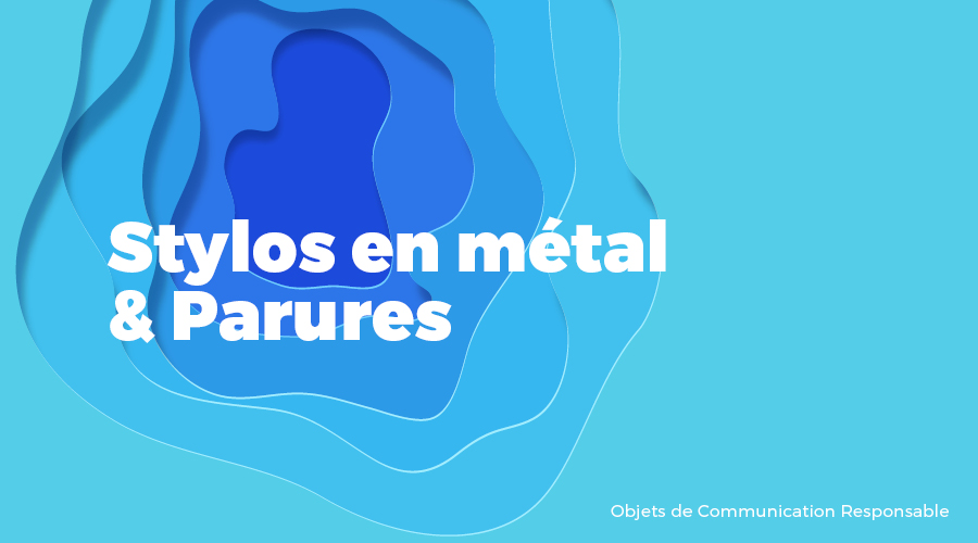 Univers - Stylos en métal & Parures - Goodies responsables - Cadoetik