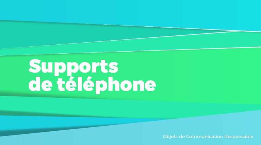 Univers - Supports de téléphone - Goodies responsables - Cadoetik