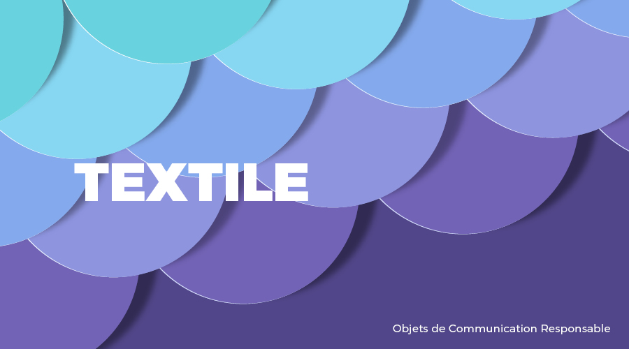Univers - TEXTILE - Goodies responsables - Cadoetik