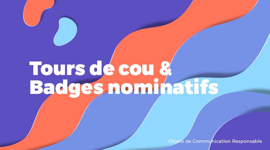 Univers - Tours de cou & Badges nominatifs - Goodies responsables - Cadoetik