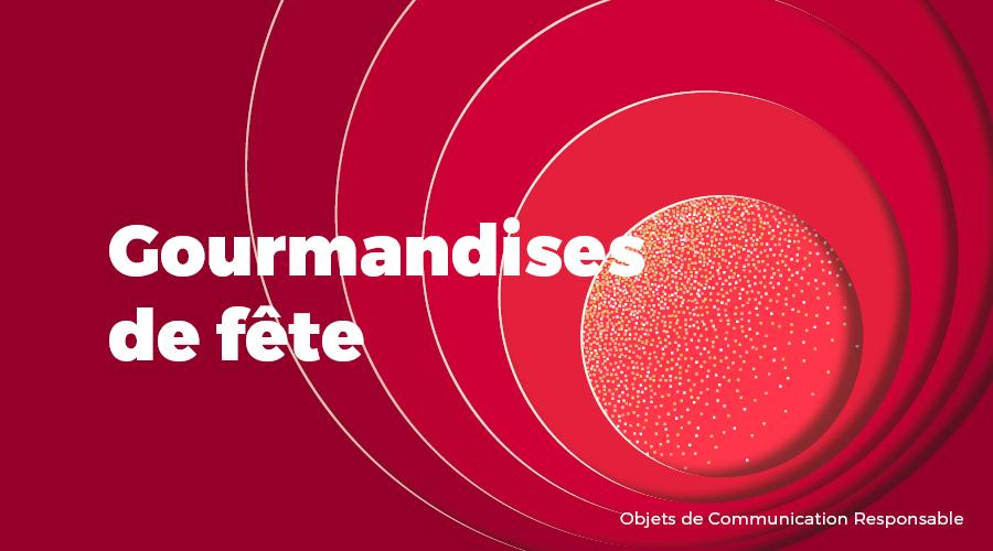 Univers - Gourmandises de fête - Goodies responsables - Cadoetik