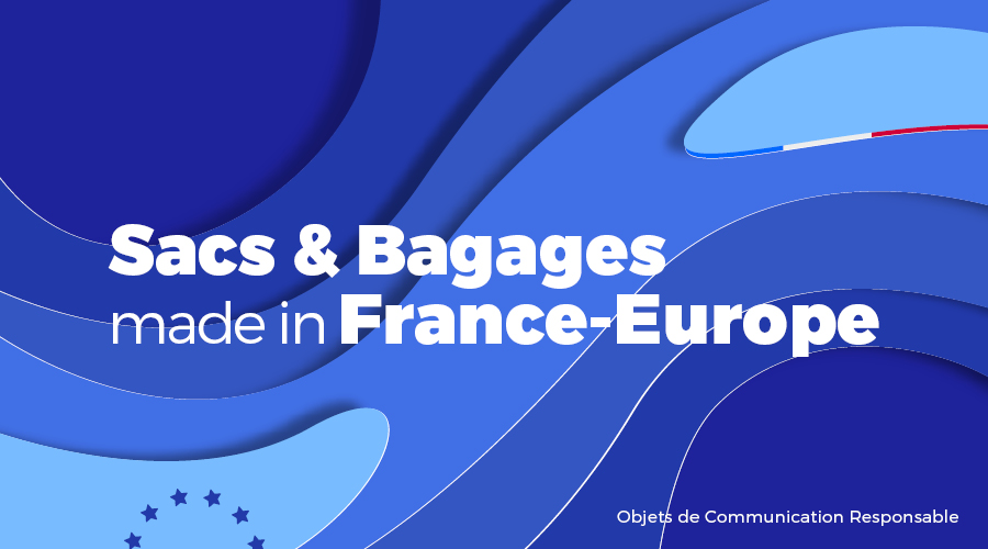Univers - Sacs & Bagages made in France-Europe - Goodies responsables - Cadoetik