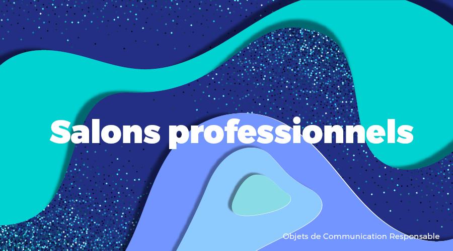 Univers - Salons professionnels - Goodies responsables - Cadoetik
