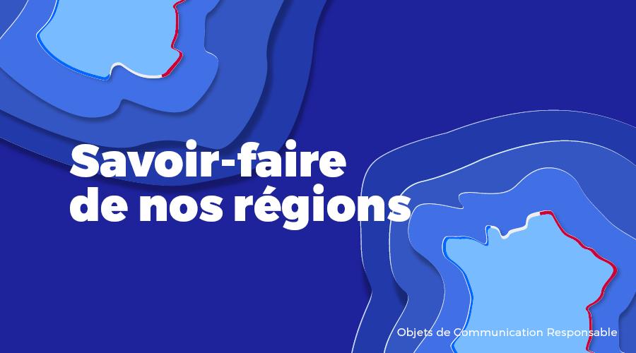Univers - Savoir-faire de nos régions - Goodies responsables - Cadoetik