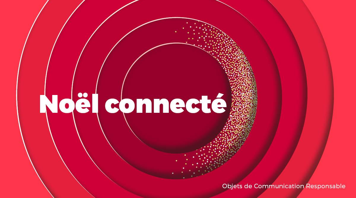 Univers - Noël connecté - Goodies responsables - Cadoetik