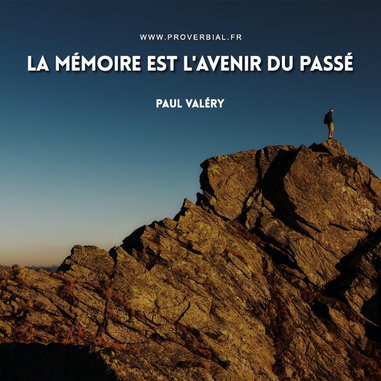 La mémoire est l'avenir du passé.