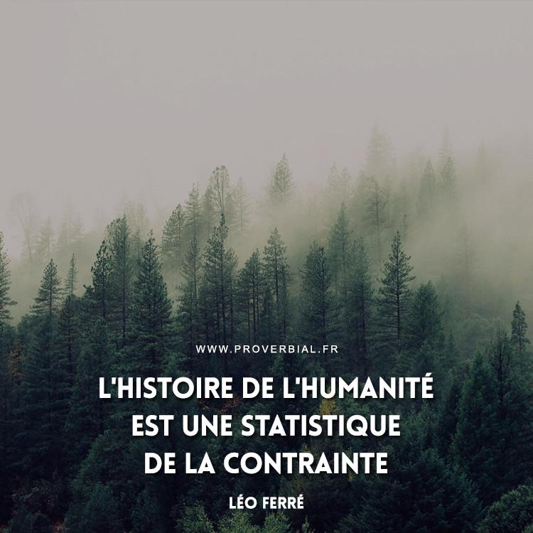 L'histoire de l'humanité est une statistique de la contrainte.