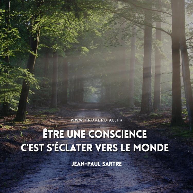 Être une conscience c'est s'éclater vers le monde.
