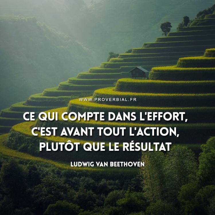 Ce qui compte dans l'effort, c'est avant tout l'action, plutôt que le résultat.