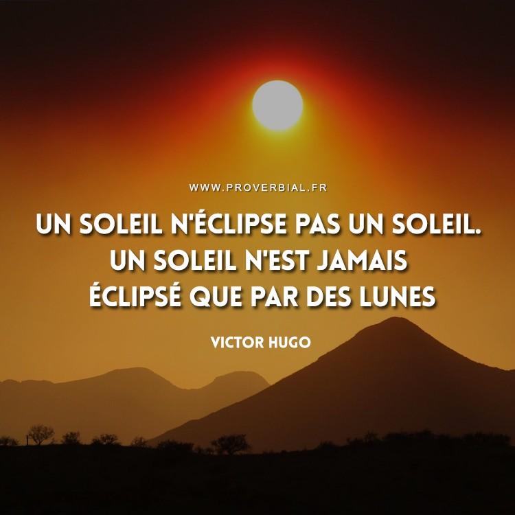 Un soleil n'éclipse pas un soleil. Un soleil n'est jamais éclipsé que par des lunes.