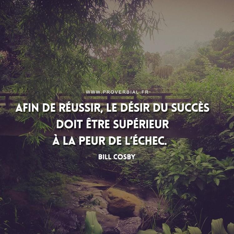 Afin de réussir,le désir du succèsdoit être supérieurà la peur de l'échec.