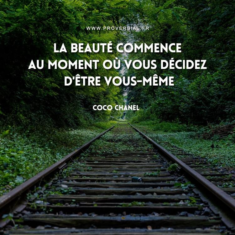 La beauté commence au moment où vous décidez d'être vous-même.
