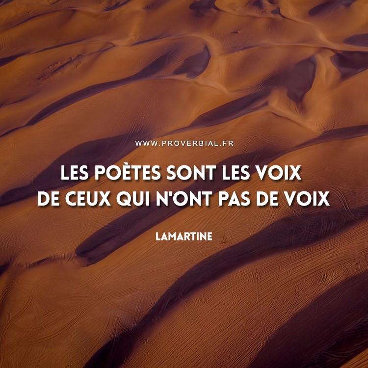 Les poètes sont les voix de ceux qui n'ont pas de voix.