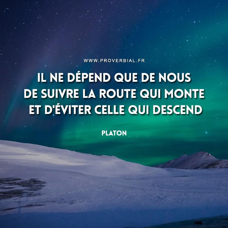 Il ne dépend que de nous de suivre la route qui monte et d'éviter celle qui descend.
