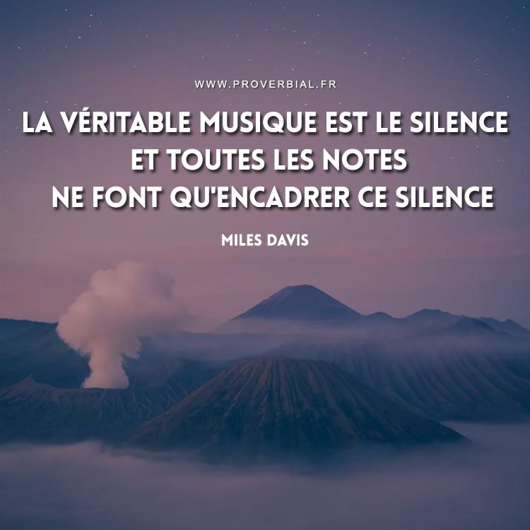 La véritable musique est le silence et toutes les notes ne font qu'encadrer ce silence.