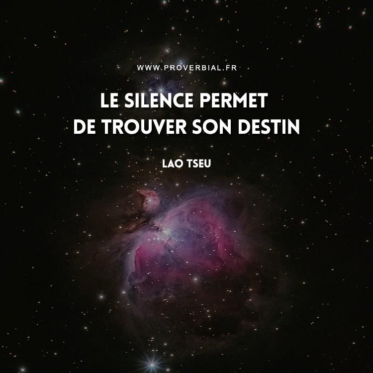 Le silence permet de trouver son destin.