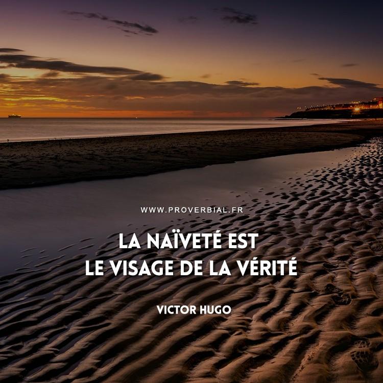 Citation de Victor Hugo sur la naïveté et la vérité