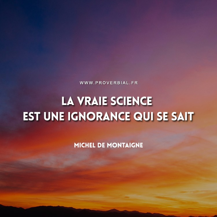 Citation de Michel De Montaigne sur la science et l'ignorance