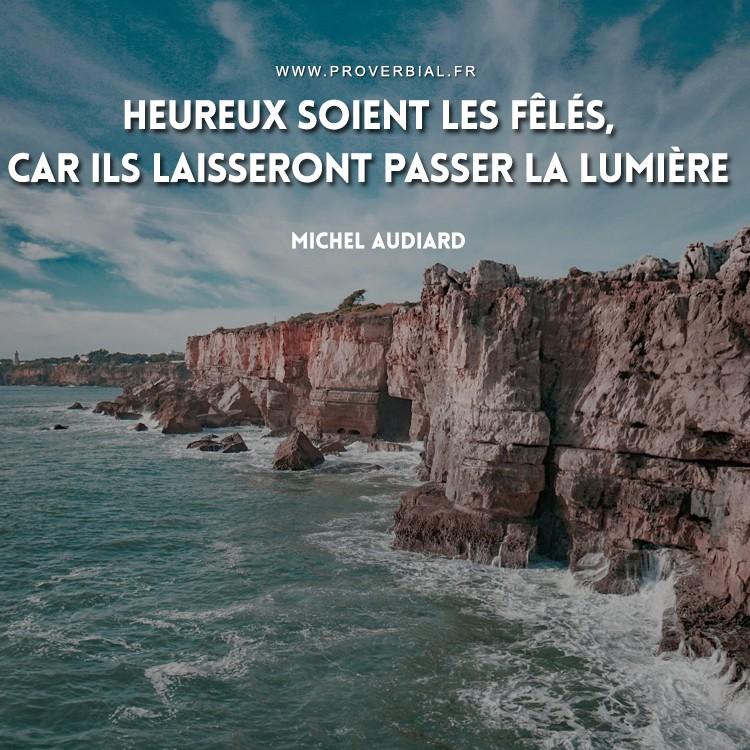 Citation de Michel Audiard sur les fêlés et la lumière