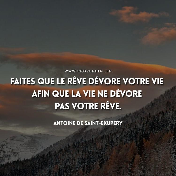 Faites que le rêve dévore votre vie afin que la vie ne dévore pas votre rêve.