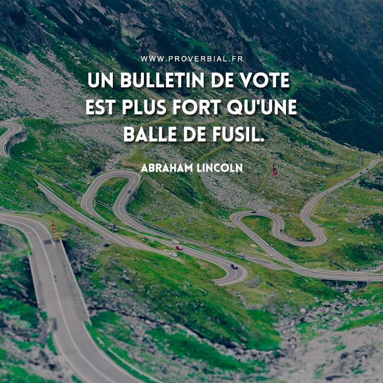 Un bulletin de vote est plus fort qu'une balle de fusil.