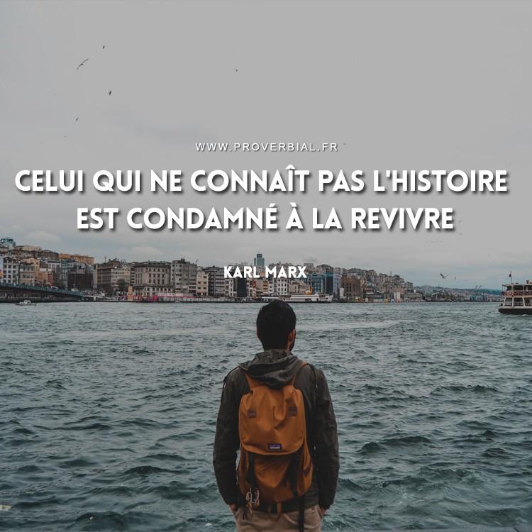Celui qui ne connaît pas l'histoire est condamné à la revivre.
