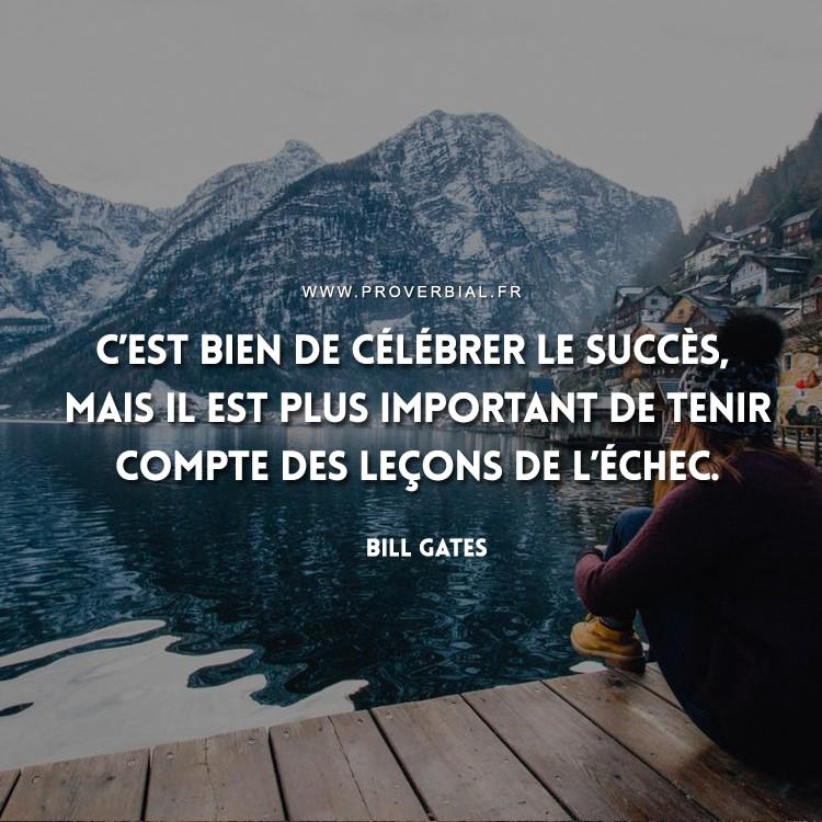 C'est bien de célébrer le succès, mais il est plus important de tenir compte des leçons de l'échec.
