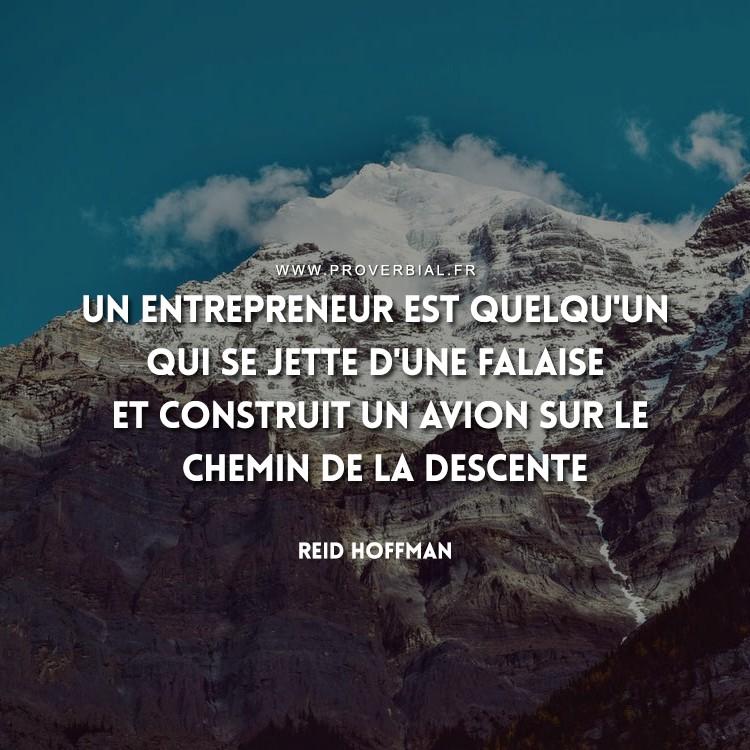 Un entrepreneur est quelqu'un qui se jette d'une falaise et construit un avion sur le chemin de la descente