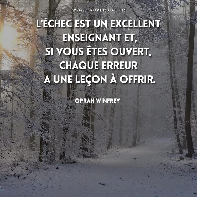 L'échec est un excellent enseignant et, si vous êtes ouvert, chaque erreur a une leçon à offrir.