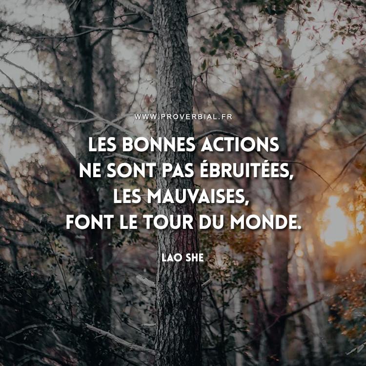 Les bonnes actions ne sont pas ébruitées, les mauvaises, font le tour du monde.