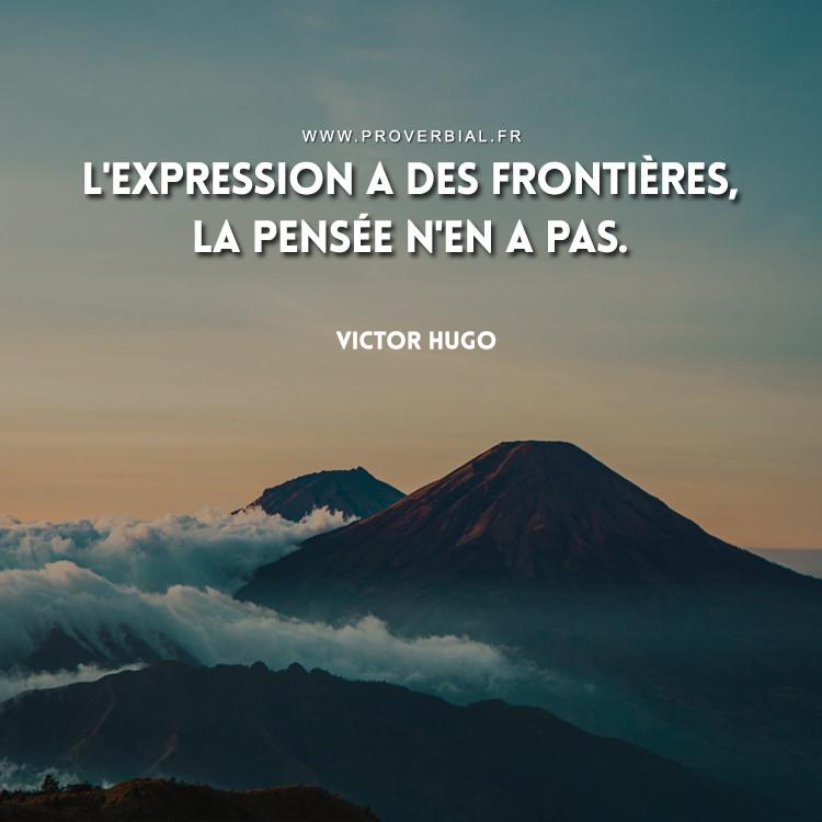 L'expression a des frontières, la pensée n'en a pas.