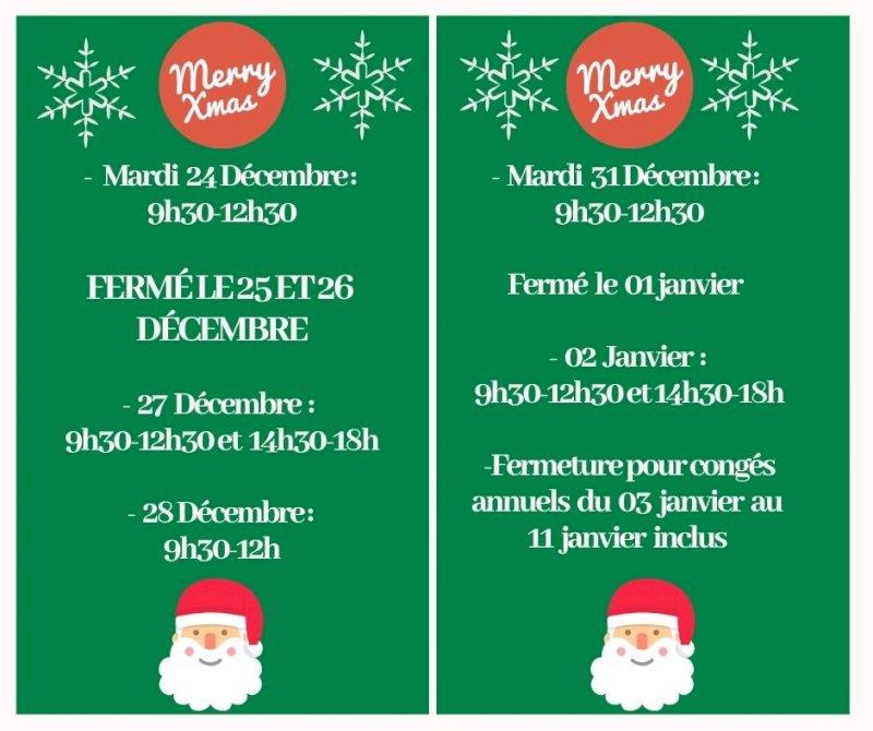 Info Horaires et fermetures prévues à partir du 24 /12 jusqu'au 11 Janvier .