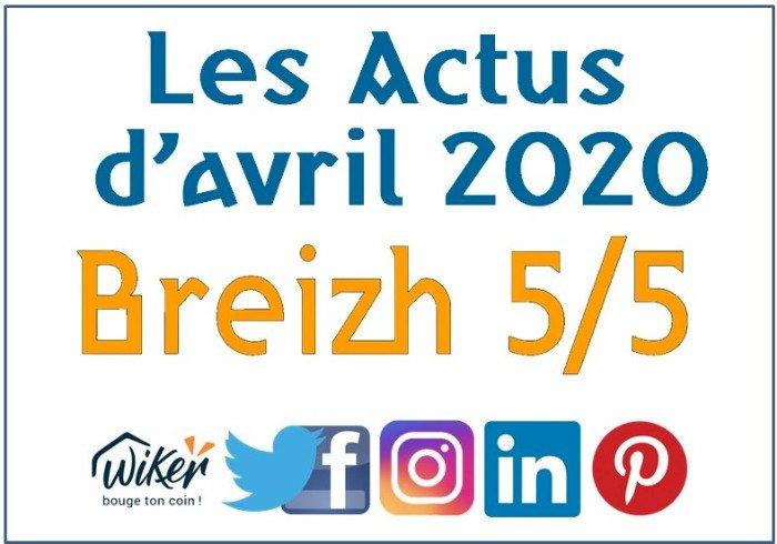 """Les actus """"Breizh 5/5"""" d'avril 2020"""