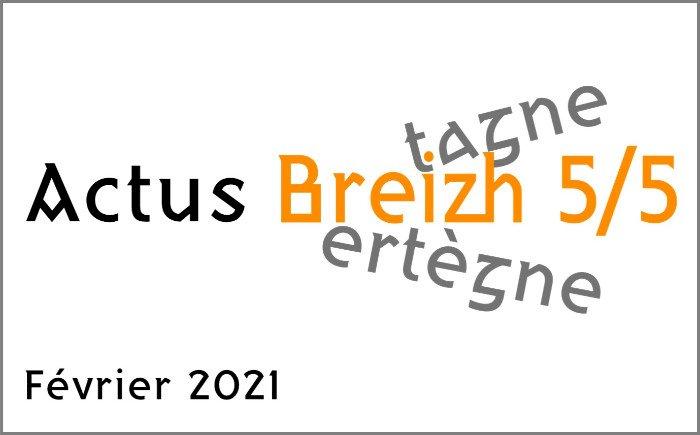 """Les Actus """"Breizh 5/5"""" de février 2021"""