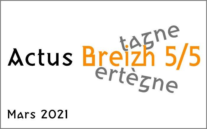 "Les Actus ""Breizh 5/5"" de mars 2021"