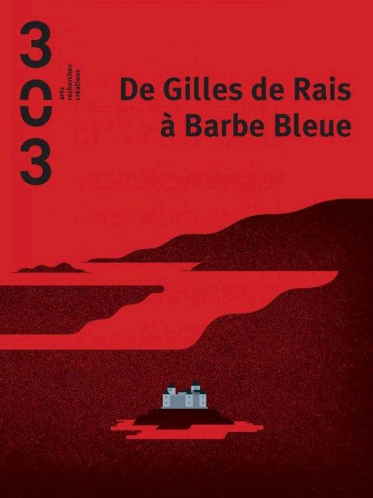 Revue des Éditions 303, un nouveau numéro dédié au personnage de Barbe Bleue et Gilles de Rais