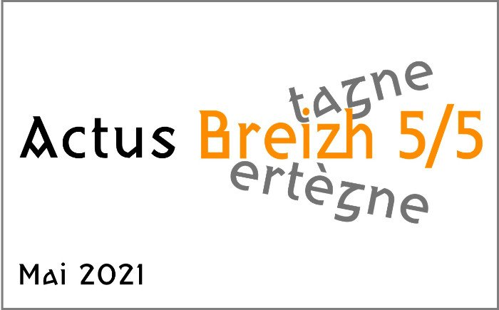 "Les Actus ""Breizh 5/5"" de mai 2021"