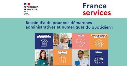 Démarches administratives et numériques, pensez à France Services.