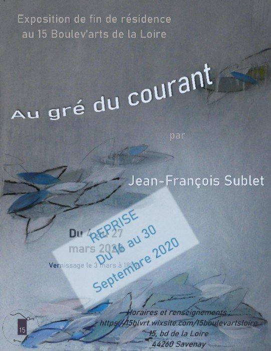 """Reprise d'exposition de résidence - Jean-François Sublet """"Au gré du courant"""""""